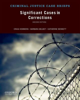 Significant Cases in Corrections By Hemmens, Craig/ Belbot, Barbara/ Bennett, Katherine
