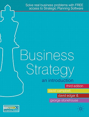 Business Strategy By Campbell, David/ Edgar, David/ Stonehouse, George