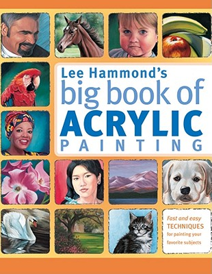 Big Book of Acrylic Painting By Hammond, Lee