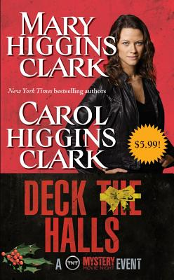Deck the Halls By Clark, Mary Higgins/ Clark, Carol Higgins