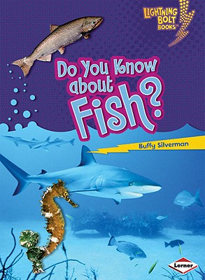 Do You Know About Fish? By Silverman, Buffy